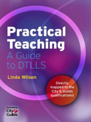Practical Teaching: A Guide to PTLLS and DTLLS (Paperback)