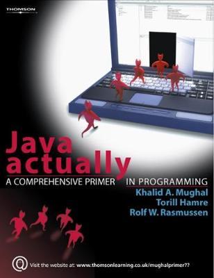 Java Actually: A Comprehensive Primer in Java Programming (Paperback)