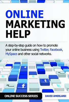 Online Marketing Help: How to Promote Your Online Business Using Twitter, Facebook, MySpace and Other Social Networks. (Paperback)
