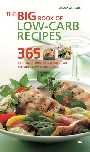 The Big Book of Low-Carb Recipes: 365 Fast and Fabulous Dishes for Every Low-Carb Lifestyle (Paperback)