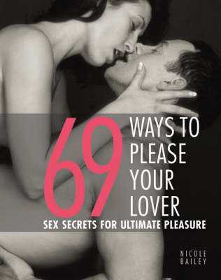 69 Ways To Please Your Lover Sex Secrets For Ultimate Pleasure (Paperback)