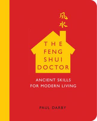 Feng Shui Doctor: Ancient Skills For Modern Living (Paperback)