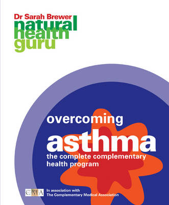 Overcoming Asthma: The Complete Complementary Health Program - Natural Health Guru S. (Paperback)