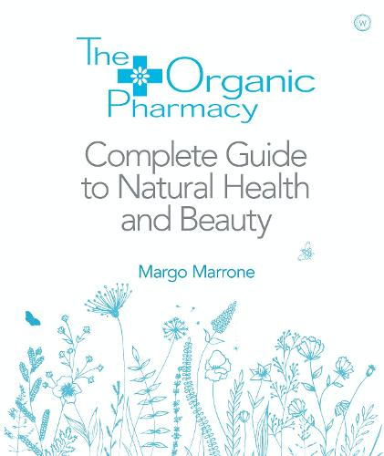 Organic Pharmacy: The Complete Guide to Natural Health and Beauty (Paperback)