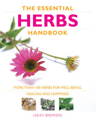 Essential Herbs Handbook: More than 100 Herbs for Well-being Healing and Happiness (Paperback)