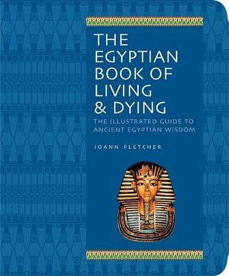 The Egyptian Book Of Living & Dying (Paperback)