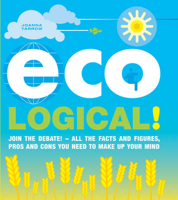 Eco-Logical: The Thinker's Guide to Green Living (Paperback)