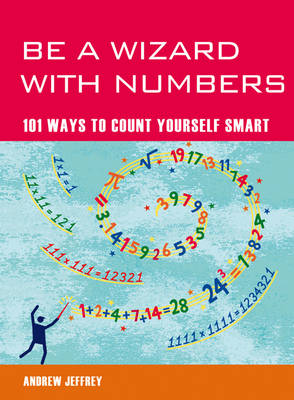Be a Wizard With Numbers: 101 Ways to Count Yourself Smart - Mind Zones (Paperback)