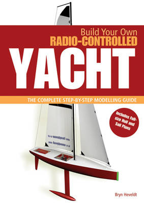 BUILD OWN RADIO CONTROLLED YACHT (Paperback)