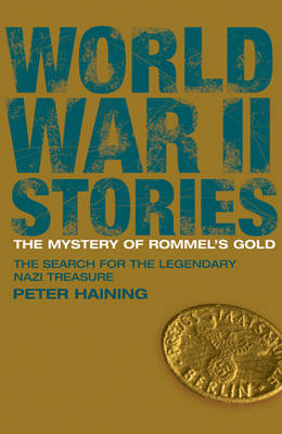 The Mystery of Rommel's Gold: The Search for the Legendary Nazi Treasure (Paperback)