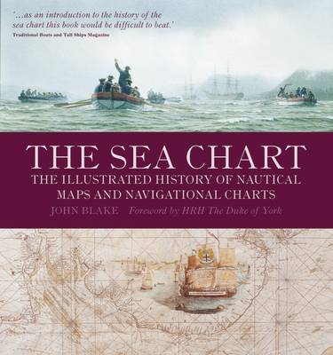 The Sea Chart: The Illustrated History of Nautical Maps and Navigational Charts (Paperback)