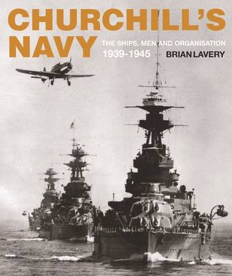 Churchill's Navy: The Ships, Men and Organisation, 1939-1945 (Paperback)