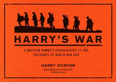 Harry's War: A British Tommy's Experiences in the Trenches in World War One (Hardback)