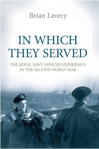 In Which They Served: The Royal Navy Officer Experience in the Second World War (Paperback)