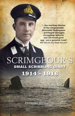 Scrimgeour's Scribbling Diary: The Truly Astonishing Diary and Letters of an Edwardian Gentleman, Naval Officer, Boy and Son (Paperback)