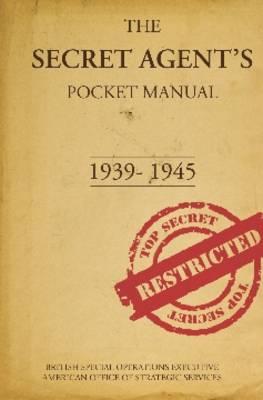 The Secret Agent's Pocket Manual: 1939-1945 (Hardback)