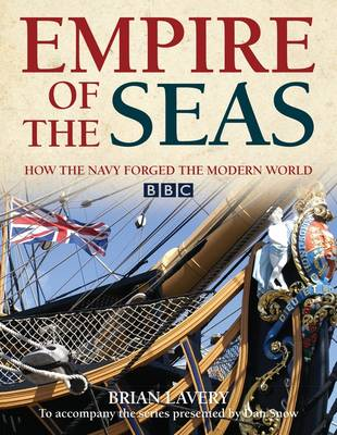 Empire of the Seas: How the navy forged the modern world (Hardback)