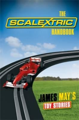 James May's Toy Stories: Scalextric Handbook (Hardback)