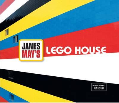 LEGO House: James May's Toy Stories (Hardback)