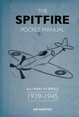 The Spitfire Pocket Manual: 1939-1945 (Hardback)
