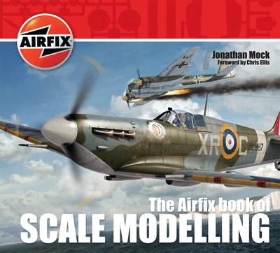 The Airfix Book of Scale Modelling (Paperback)