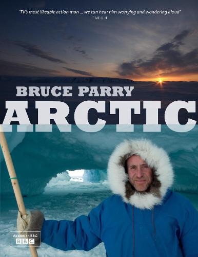 Arctic with Bruce Parry (Hardback)