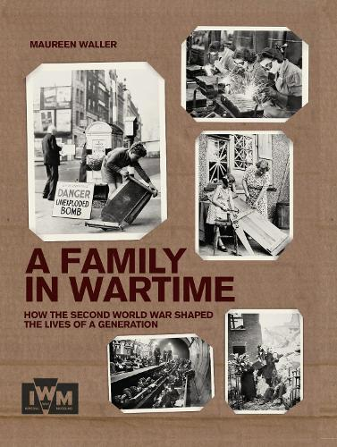 A Family in Wartime: How the second world war shaped the lives of a generation (Hardback)