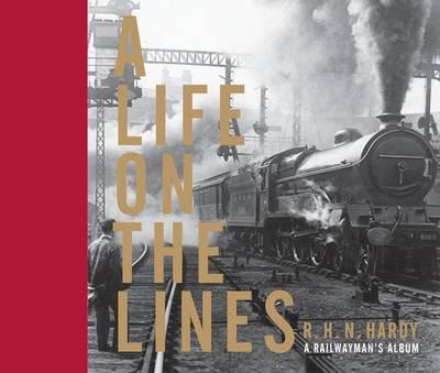 A Life on the Lines: A railwayman's album (Hardback)