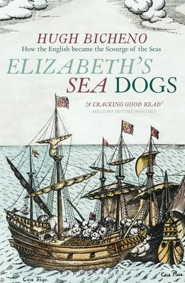 Elizabeth's Sea Dogs: How England's Mariners Became the Scourge of the Seas (Hardback)