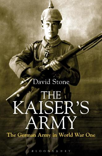 The Kaiser's Army: The German Army in World War One (Hardback)