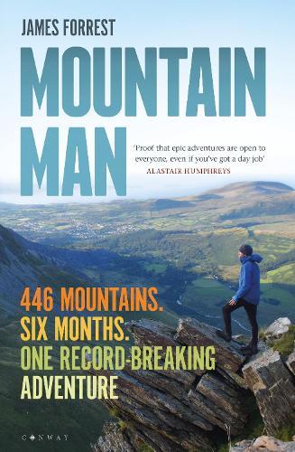 Mountain Man: 446 Mountains. Six months. One record-breaking adventure (Hardback)