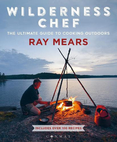 Wilderness Chef: The Ultimate Guide to Cooking Outdoors (Paperback)
