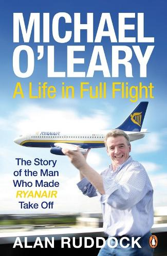 Michael O'Leary: A Life in Full Flight (Paperback)