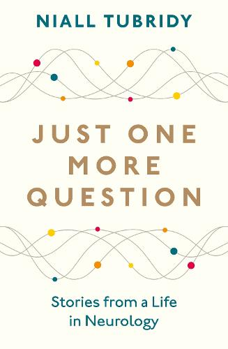 Just One More Question: Stories from a Life in Neurology (Paperback)