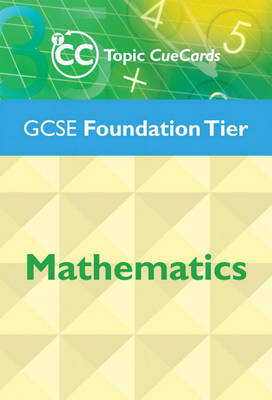 GCSE Mathematics Topic Cue Cards: Foundation Tier