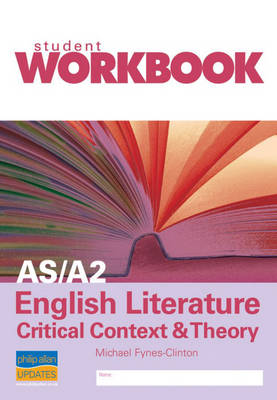 AS/A2 English Literature: Critical Context & Theory Workbook Single Copy (Paperback)