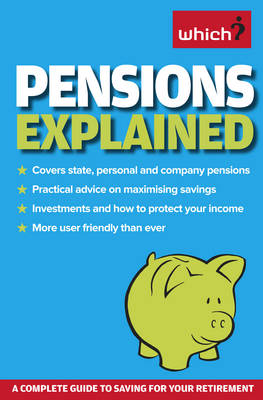 """Pensions Explained: A Complete Guide to Saving for Your Retirement - """"Which?"""" Essential Guides (Paperback)"""
