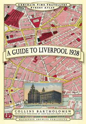 A Guide to Liverpool 1928 - Armchair Travellers Street Atlas Series 2 (Paperback)