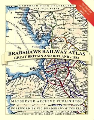Bradshaws Railway Atlas - Great Britain and Ireland - Armchair Time Travellers Railway Atlas (Paperback)