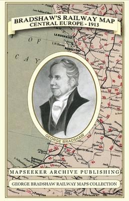 Bradshaw's Railway Map Central Europe 1913 - George Bradshaw Railway Maps Collection (Sheet map, folded)