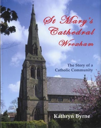 St Mary's Cathedral Wrexham - The Story of a Catholic Community (Hardback)