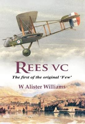 Rees Vc First of the Original 'Few', The (Paperback)