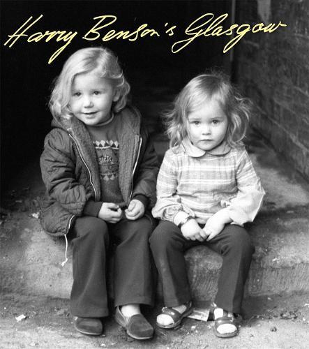 Harry Benson's Glasgow (Hardback)