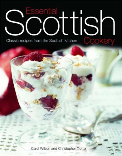 Essential Scottish Cookery: Classic Recipes from the Scottish Kitchen (Hardback)