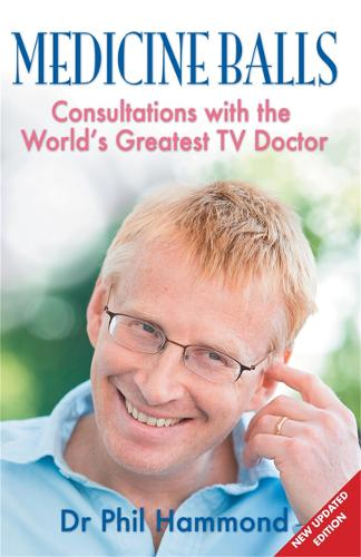 Medicine Balls: Consultations with the World's Greatest TV Doctor (Paperback)