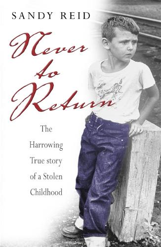 Never to Return: The Harrowing True Story of a Stolen Childhood (Paperback)