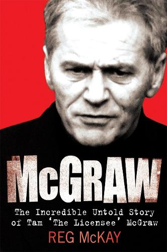 McGraw: The Incredible Untold Story of Tam the Licensee McGraw (Paperback)