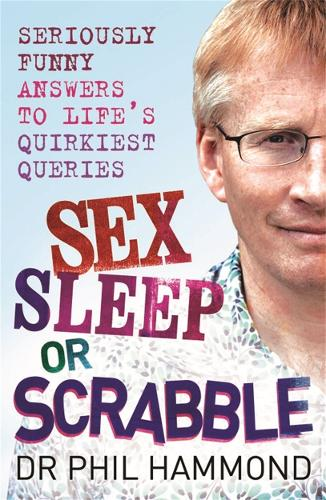 Sex, Sleep or Scrabble?: Seriously Funny Answers to Life's Quirkiest Queries (Paperback)