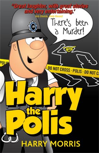 There's Been a Murder: A Hilarious New Collection from Harry the Polis (Paperback)
