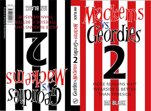 Geordies Vs Mackems: v. 2: Why Tyneside is Better Than Wearside & Why Wearside is Better Than Tyneside (Paperback)
